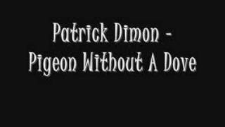 Patrick Dimon - Pigeon Without A Dove