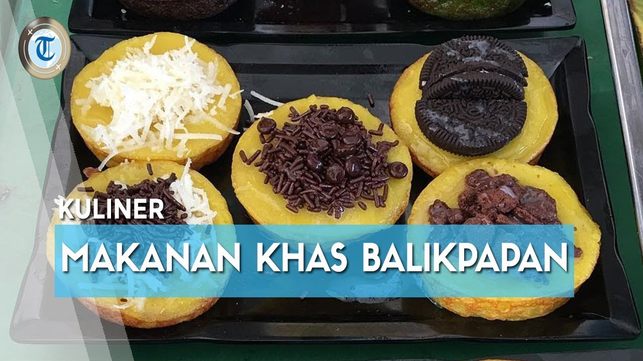 6 Makanan Khas Balikpapan Yang Wajib Dicoba Saat Liburan Ke Kalimantan Timur