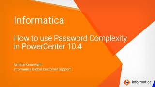 How to Use Password Complexity in PowerCenter 10.4