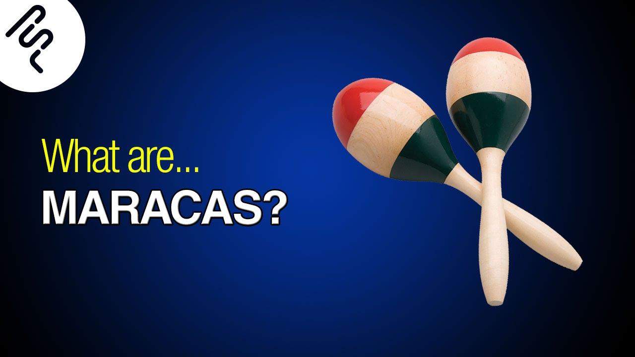 What is maracas