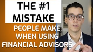 The 1 Mistake People Make When They Use A Financial Advisor. Retirement Planning