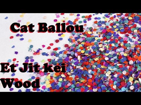 Cat Ballou - Et Jit kei Wood [Lyrics]