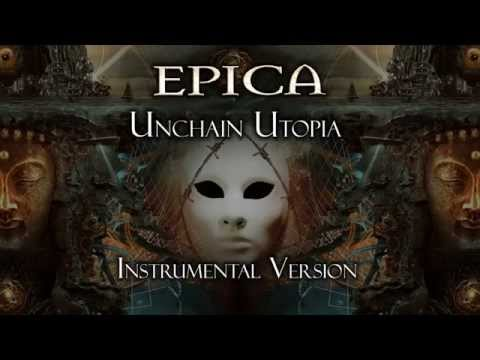 Epica - Unchain Utopia (Instrumental Version)