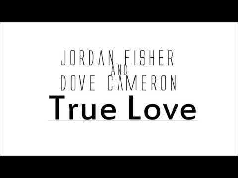Jordan Fisher and Dove Cameron | True Love