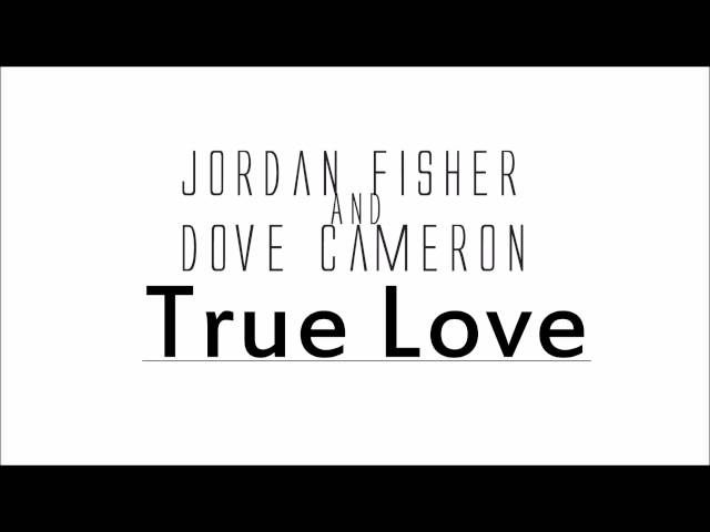 True Love Feat Jordan Fisher Dove Cameron Singing Videos