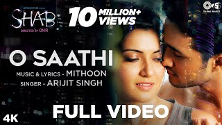 Download O Saathi Full Song  - Movie Shab | Arijit Singh, Mithoon | Raveena Tandon, Arpita, Ashish MP3 song and Music Video