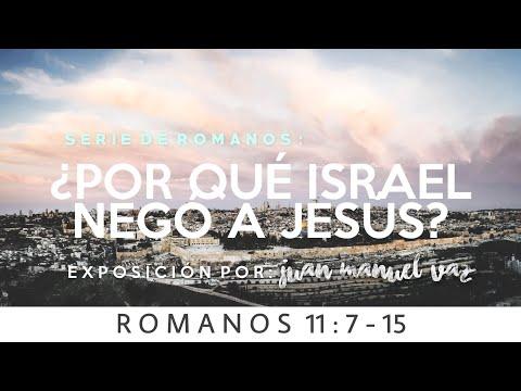 ¿Por Qué Israel Negó A Jesús? - Juan Manuel Vaz