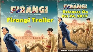 Firangi Official Trailer Release On October 24, 2017