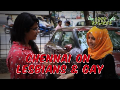 Chennai on Homosexuality | Loud Speaker Episode - 5 | Vox Pop | Madras Central