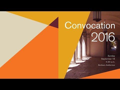 Caltech Convocation 2016 - 9/18/2016