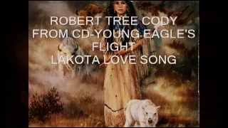 LAKOTA LOVE SONG - ROBERT TREE CODY- YOUNG EAGLE
