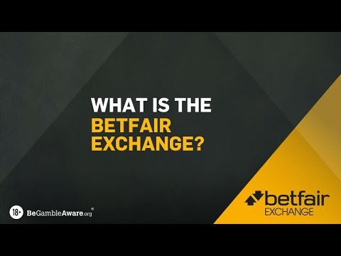 HOW TO USE BETFAIR | WHAT IS THE BETFAIR EXCHANGE?