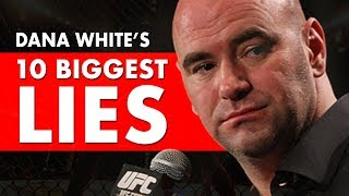 Dana White's 10 Biggest Lies