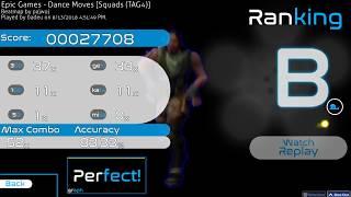 osu!   badeu   Epic Games - Dance Moves [Squads (TAG4)] +HT 83.33% FC