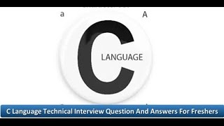 C Language Technical Interview Question And Answers For Freshers