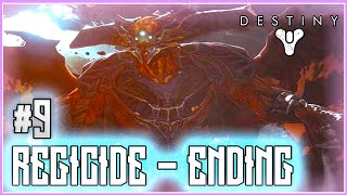 Destiny The Taken King Walkthrough Part 9 - Mission 9 - Regicide - ENDING