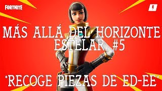 COLLECT ED-EE PARTS/BEYOND THE HORIZONTE ESTELAR-5/FORTNITE SAVE THE WORLD