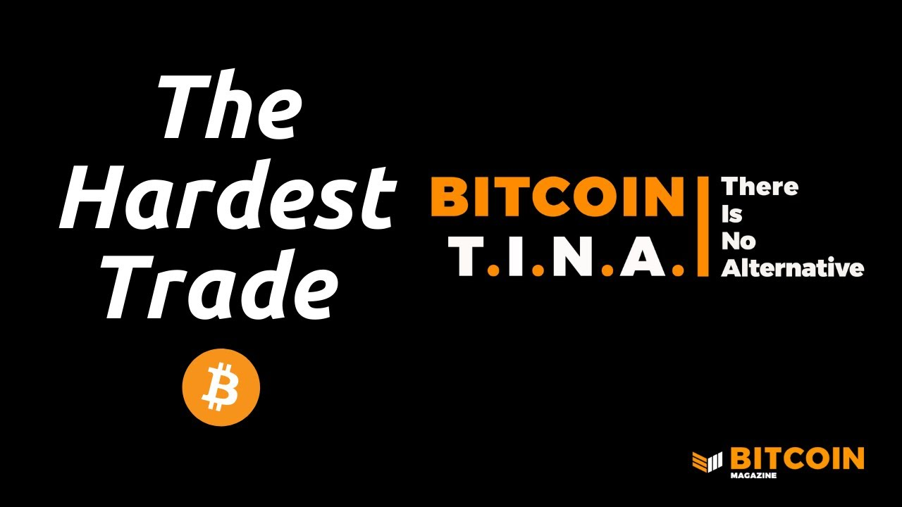 The Hardest Trade: BitcoinTina On Bitcoin