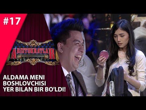 Aristokratlar 17-son Aldama Meni Boshlovchisi Yer Bilan Bir Bo'ldi!  (03.11.2019)