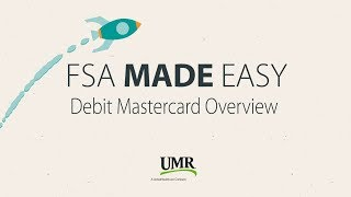 FSA Made Easy: Debit Mastercard Overview
