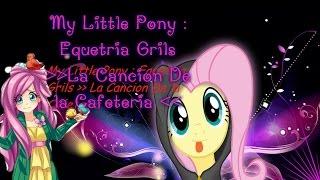vuclip My Little Pony : Equetria Grils - La Cancion De la Cafeteria - CON LETRA