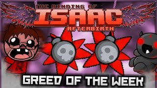 The Binding of Isaac: Afterbirth - Greed of the Week: BURSTING STAR BOMBS!
