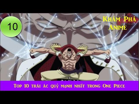 Top 10 trái ác quỷ mạnh nhất trong One Piece - Khám Phá Anime