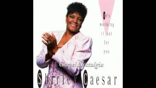 Watch Shirley Caesar Go Your Way sin No More video