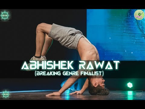 Abhishek Rawat - Breaking Genre  Finalist   Genre- Your Style Your Stage   Dance Competition