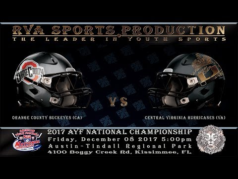 2017 AYF NATIONAL CHAMPIONSHIP: OC BUCKEYES (CA) vs CENTRAL VIRGINIA HURRICANES (VA)