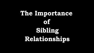 The Importance of Sibling Relationships + Adoption