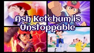 Ash Ketchum is Unstoppable