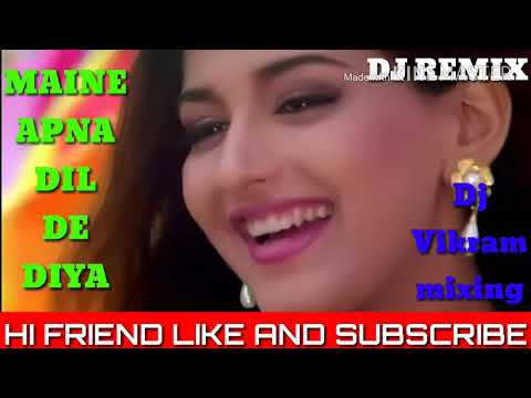 (Dj Vikram Mixing) Maine Apna Dil De Diya Ish Pagal Diwane Ko  (dj Remix)