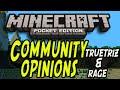Minecraft Pocket Edition - Community Opinions (TrueTriz and Rage)