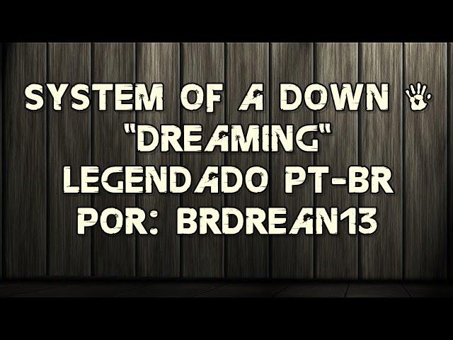 system-of-a-down-dreaming-legendado-pt-br-hd-dvd-quality-brdrean13-system-of-a-channel