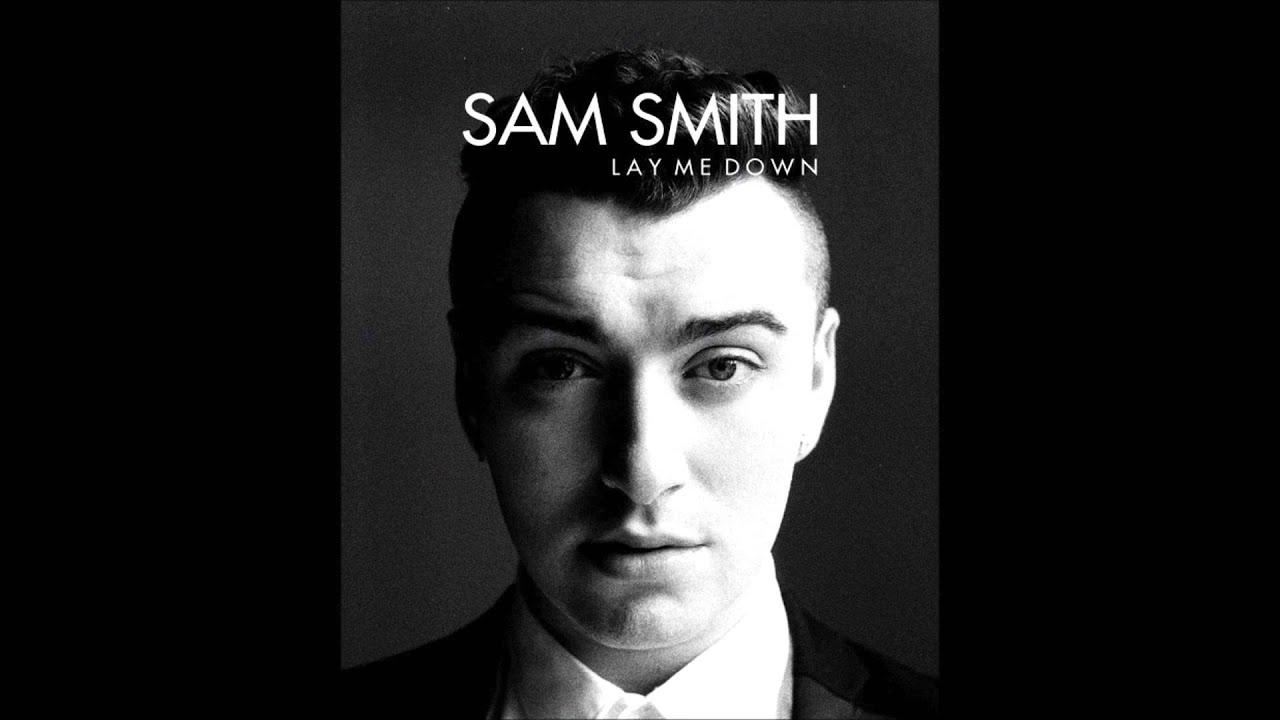 Sam Smith Lay Me Down