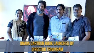 ONAVA Cartoon Book Launched by Director Trivikram | Silly Monks Tollywood