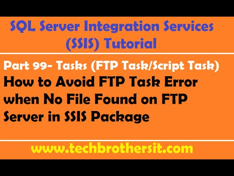 SSIS Tutorial Part 99-How To Avoid FTP Task Error When No File Found On FTP Server