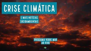 Crise climática: Frio no sul e calor recorde no norte - e mais notícias socioambientais