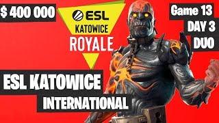 Fortnite ESL Katowice INTERNATIONAL Tournament DUO Game 13 Highlights DAY 3 Fortnite Tournament 2019