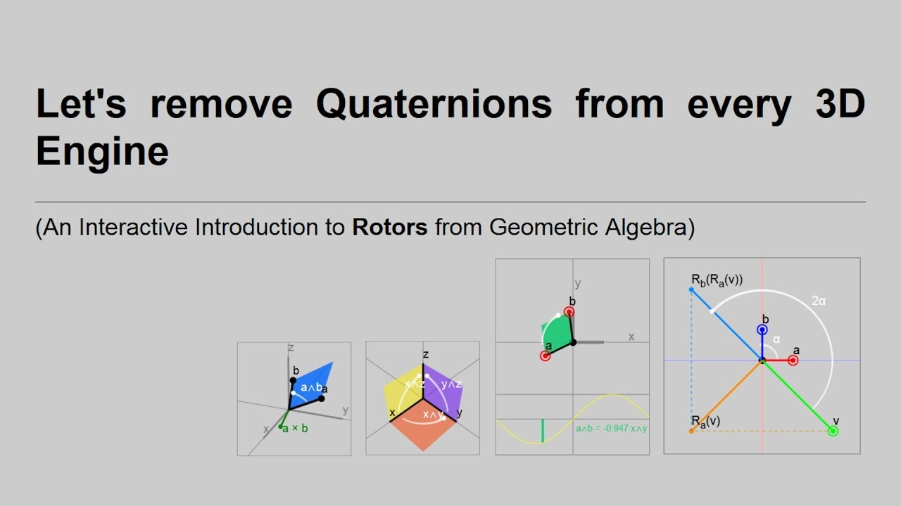 Let's remove Quaternions from every 3D Engine (An