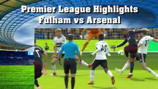 Highlights Fulham vs Arsenal Premier League