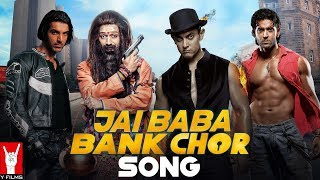 Jai Baba Bank Chor (Video Song)