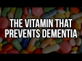 The Vitamin That Helps Prevent Dementia