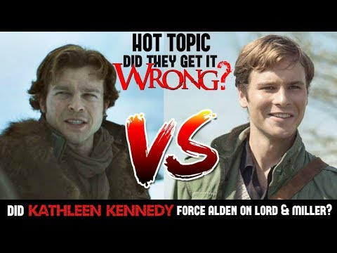 DID KATHLEEN KENNEDY FORCE HER CHOICE FOR HAN SOLO ONTO LORD & MILLER? HOT TOPIC