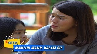 Highlight Mahluk Manis Dalam Bis - Episode 15