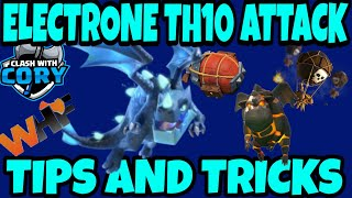 NEW TH10 ELECTRONE ATTACK, TIPS AND TRICKS, A DEEPER LOOK, CLASH OF CLANS