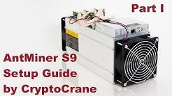AntMiner S9 Setup Guide Part I by CryptoCrane