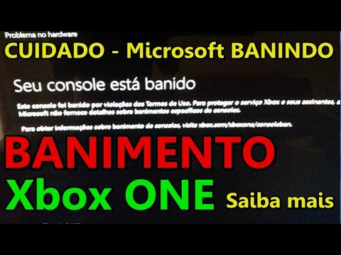 Xbox ONE BANIDO ! Microsoft Banindo CONSOLES - CUIDADO Saiba mais :
