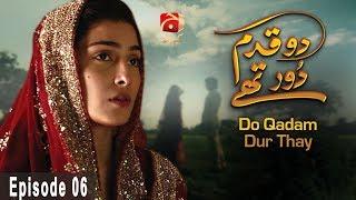 Do Qadam Dur Thay - Episode 06 | GEO KAHANI